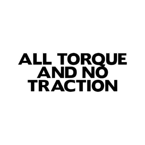 All Torque No Traction Vinyl Sticker