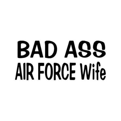 Bad Ass Air Force Wife Vinyl Sticker