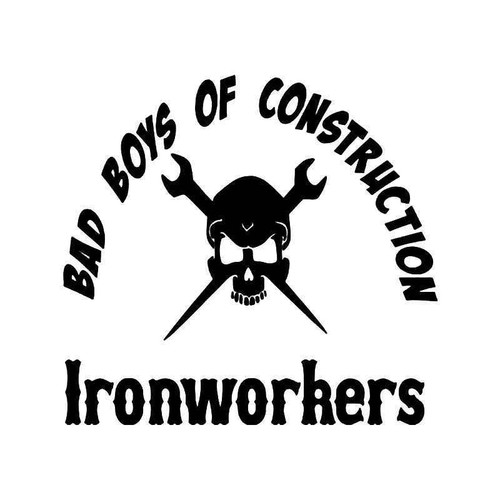 Bad Boys Ironworkers Welding Death Skull Vinyl Sticker