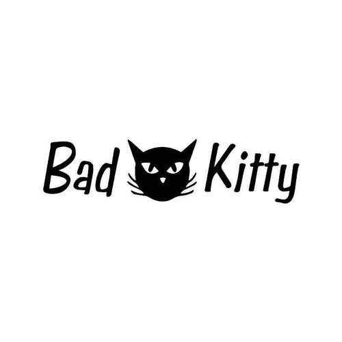 Bad Kitty Cat Vinyl Sticker