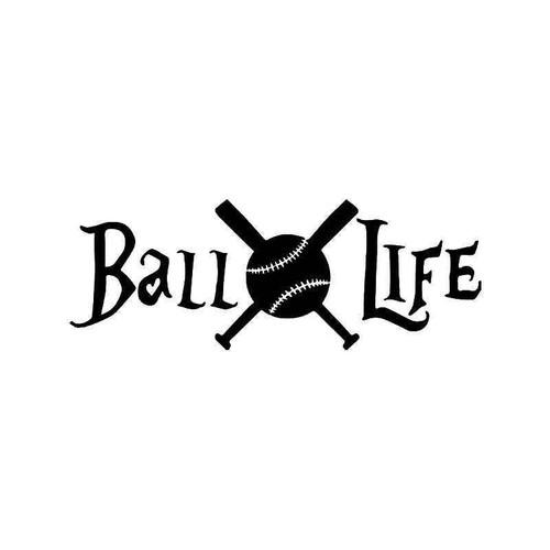 Ball Life Baseball Bat Vinyl Sticker