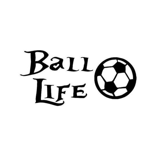 Ball Life Soccer Vinyl Sticker