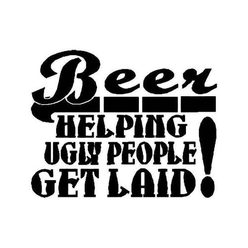 Beer Ugly People Funny Vinyl Sticker