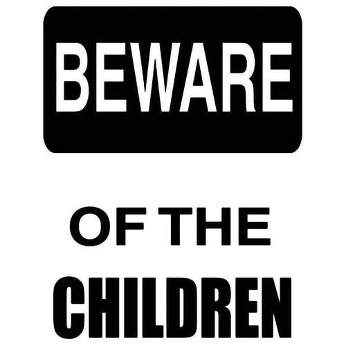 Beware Of Children Funny Vinyl Sticker