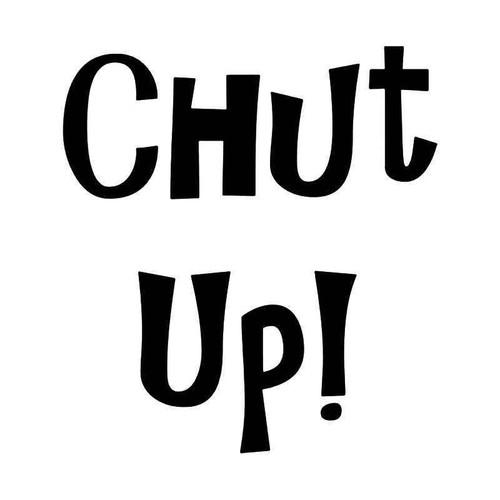 Chut Up Donnie Darko Funny Vinyl Sticker