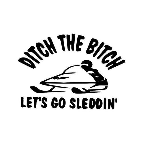 Ditch Bitch Sledding Snowmobile Funny Vinyl Sticker