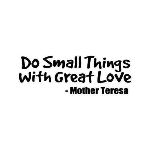 Do Small Things Mother Teresa Quote Vinyl Sticker