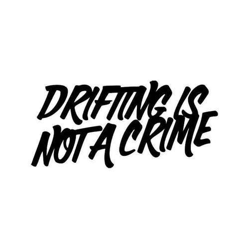 Drifting Is Not A Crime Jdm Japanese 2 Vinyl Sticker