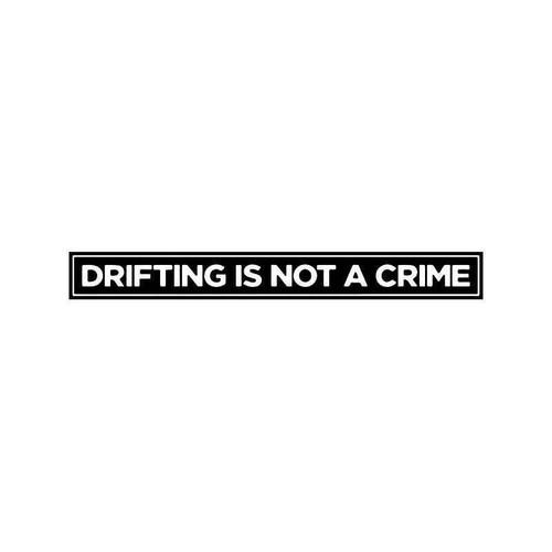 Drifting Is Not A Crime Jdm Japanese 3 Vinyl Sticker