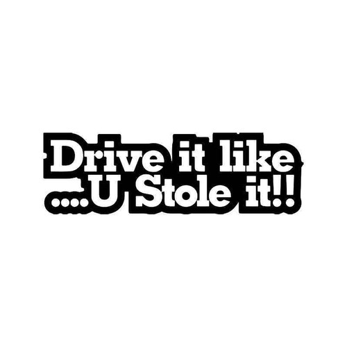 Drive It Like You Stole It Japanese Jdm 2 Vinyl Sticker