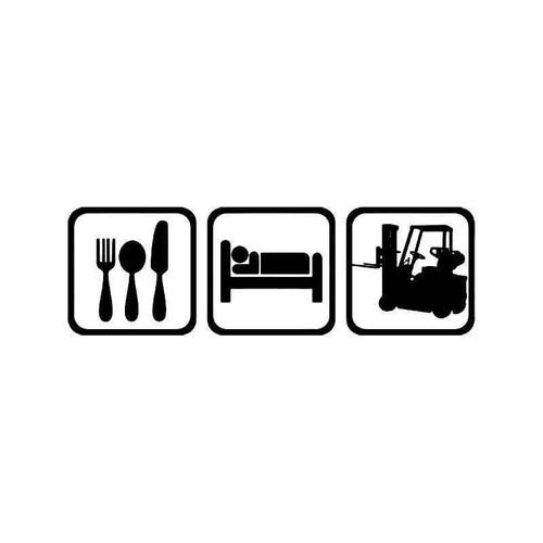 Eat Sleep Forklift Machine Vinyl Sticker
