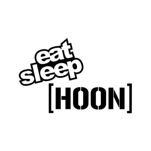 Eat Sleep Hoon Vinyl Sticker