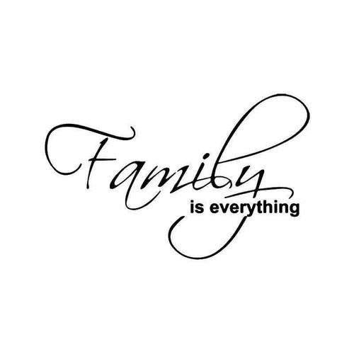 Family Is Everything Vinyl Sticker