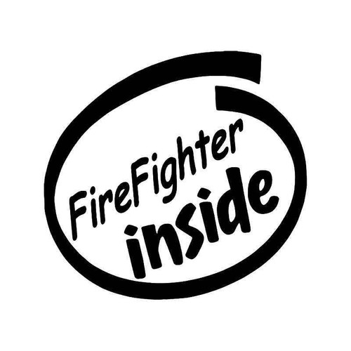 Firefighter Inside Vinyl Sticker