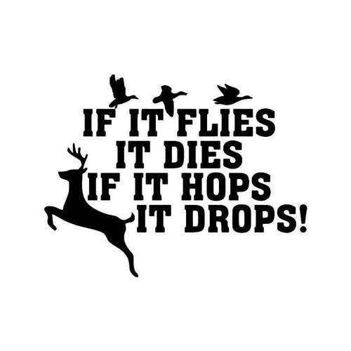 Flies It Drops Deer Buck Duck Hunting Vinyl Sticker