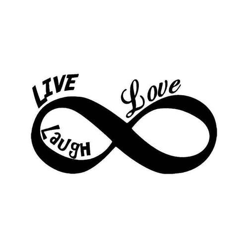 Forever Infinity Live Love Laugh Vinyl Sticker