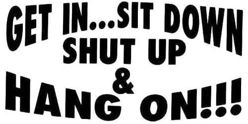 Get In Shut Up Hang On