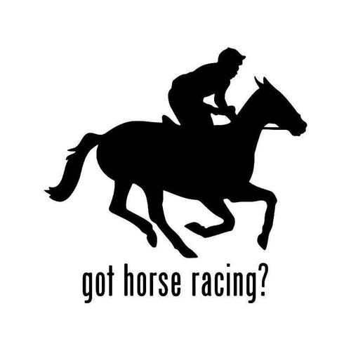 Got Horse Racing Vinyl Sticker