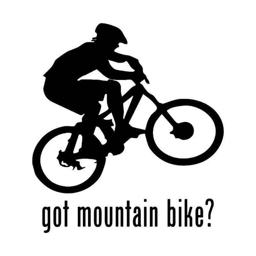 Got Mountain Bike Vinyl Sticker