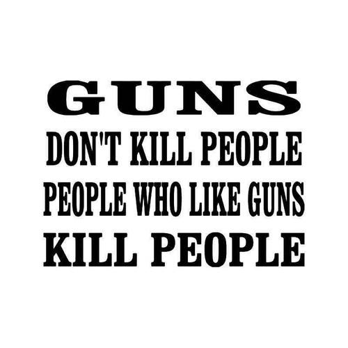 Guns Kill People Vinyl Sticker