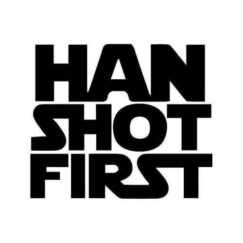 Han Shot First Star Wars Vinyl Sticker