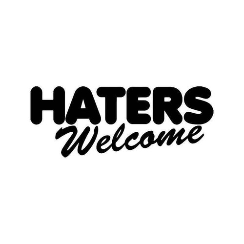 Haters Welcome Jdm Japanese Vinyl Sticker