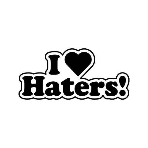 I Love Haters Jdm Japanese 1 Vinyl Sticker