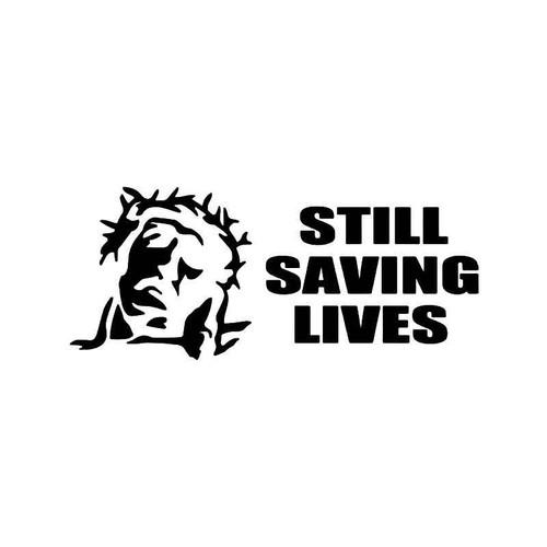 Jesus Still Saving Lives Vinyl Sticker