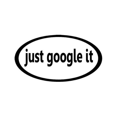 Just Google It Vinyl Sticker