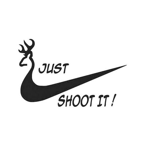 Just Shoot It Deer Buck Hunting Vinyl Sticker