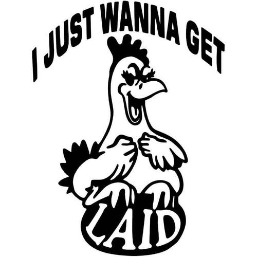 Just Wanna Get Laid Sex Funny Vinyl Sticker