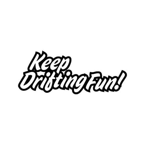 Keep Drifting Fun Jdm Japanese Vinyl Sticker