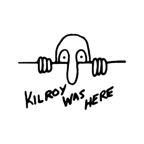 Kilroy Was Here Vinyl Sticker