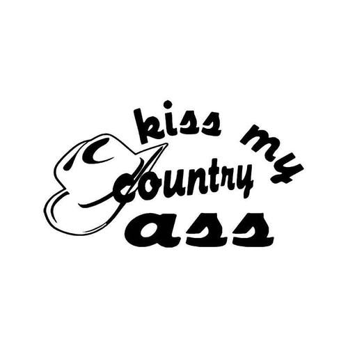 Kiss My Country Ass Vinyl Sticker