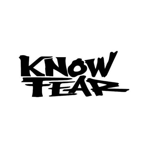 Know Fear Vinyl Sticker