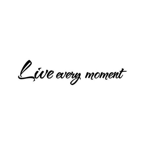Live Every Moment Jdm Japanese Vinyl Sticker