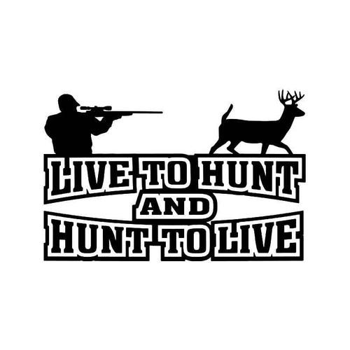 Live To Hunt Deer Buck Hunting Vinyl Sticker