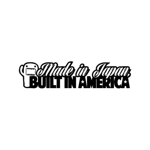Made In Japan Built In America Jdm Japanese Vinyl Sticker