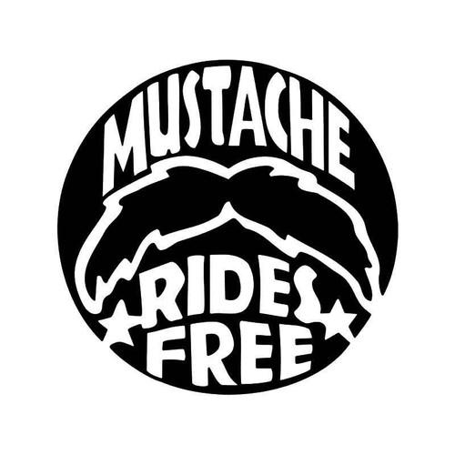 Mustache Rides Free Funny Vinyl Sticker