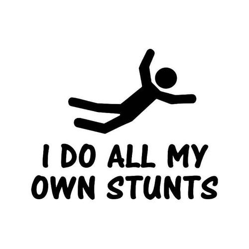 My Own Stunts Vinyl Sticker