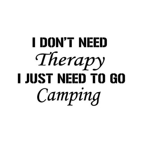 Need To Go Camping Vinyl Sticker