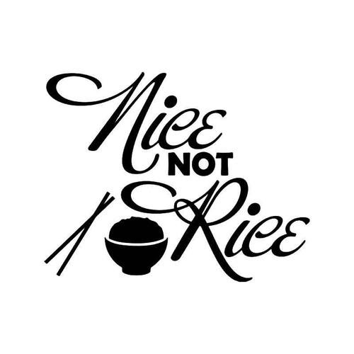 Nice Not Rice Jdm Japanese Vinyl Sticker