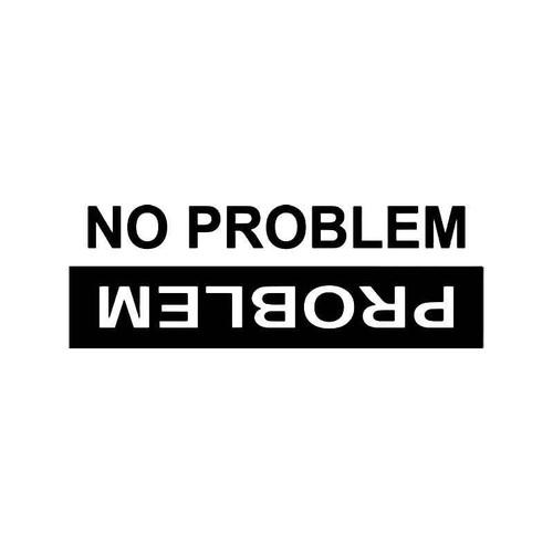 No Problem Funny Vinyl Sticker