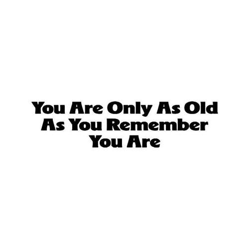 Old Age Quote Vinyl Sticker