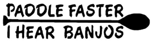 Paddle Faster I Hear Banjos 2