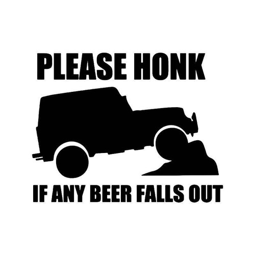 Please Honk If Any Beer Falls Out Vinyl Sticker