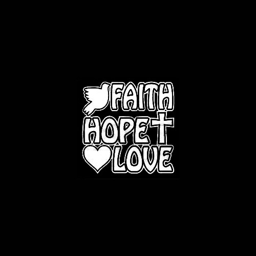 Faith Hope Love 02 Size option will determine the size from the longest side Industry standard high performance calendared vinyl film Cut from Oracle 651 2.5 mil Outdoor durability is 7 years Glossy surface finish