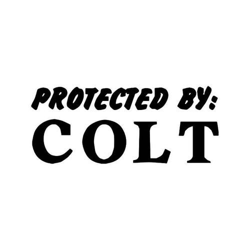 Protected By Colt Gun Vinyl Sticker