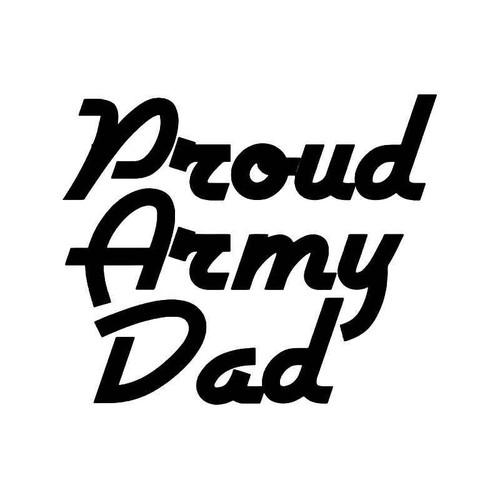 Proud Army Dad Vinyl Sticker