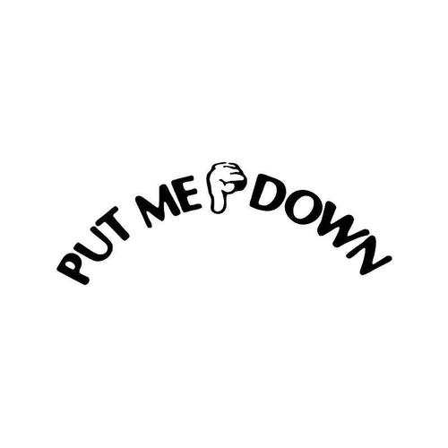 Put Me Down Toilet Seat Vinyl Sticker